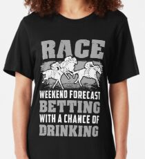 Horse Racing Betting Drinking Gift Slim Fit T-Shirt
