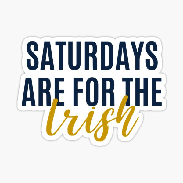 Saturdays are for the Irish Sticker