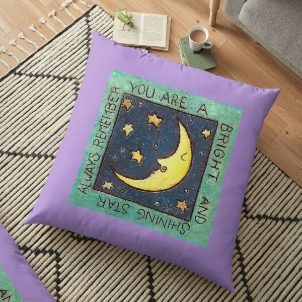 Always remember, you are a bright and shining star. Floor Pillow