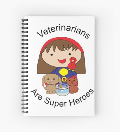 Veterinarians Are Super Heroes Spiral Notebook