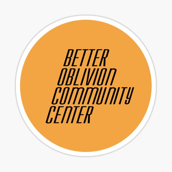 Better Oblivion Community Center (circle) Sticker