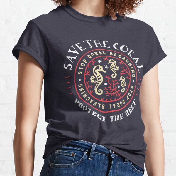 Protect the Coral, Save the Reef - Rustic Crest Design Classic T-Shirt
