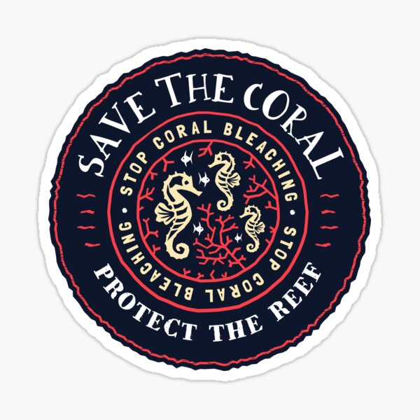 Protect the Coral, Save the Reef - Rustic Crest Design Sticker