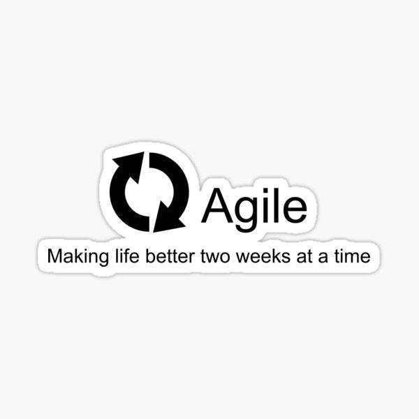 Agile Making Life Better Sticker