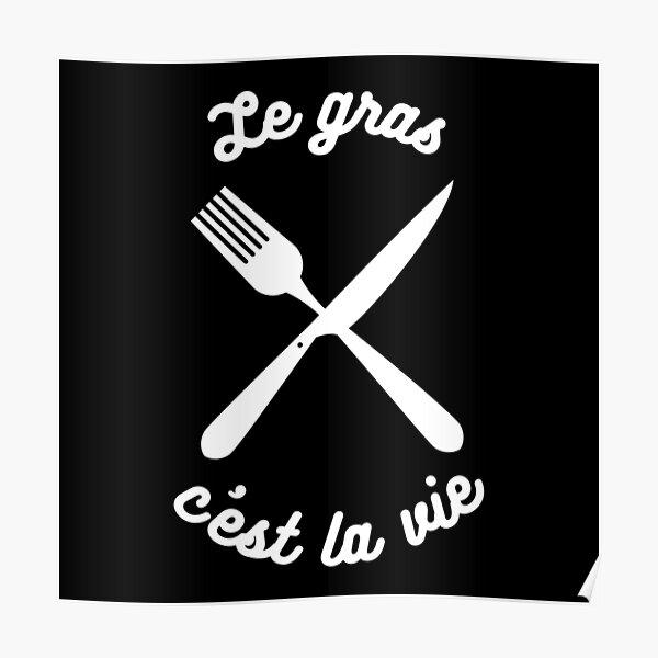 Le gras c'est la vie Poster