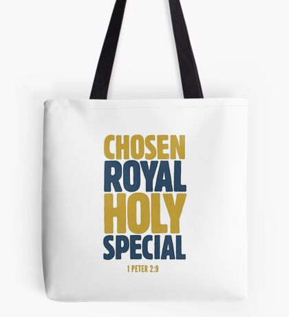 Chosen, Royal, Holy, Special - 1 Peter 2:9 Tote Bag