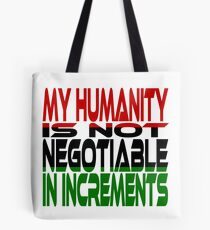 My Humanity is Not Negotiable in Increments (Red, Black, Green) Tote Bag