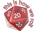 How we roll 20s by bmgdesigns