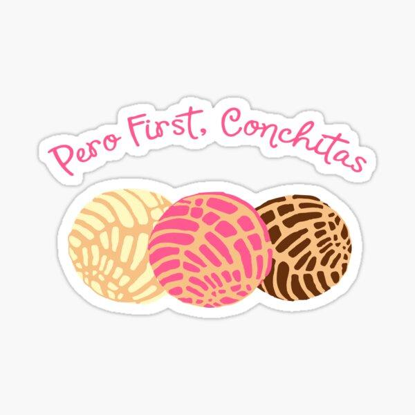 Pero first, Conchitas Sticker