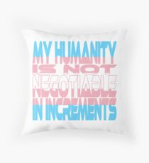 My Humanity is Not Negotiable in Increments (Blue, Pink & White) Throw Pillow