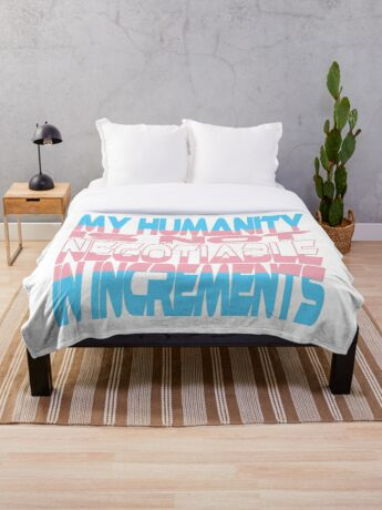 My Humanity is Not Negotiable in Increments (Blue, Pink & White) Throw Blanket