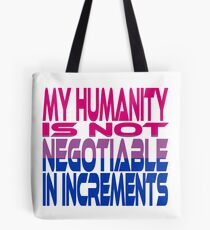 My Humanity is Not Negotiable in Increments (Pink, Purple, Blue) Tote Bag