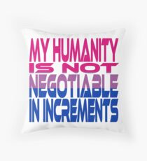 My Humanity is Not Negotiable in Increments (Pink, Purple, Blue) Throw Pillow