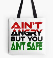 Ain't Angry But You Ain't Safe (Red, Black, Green) Tote Bag