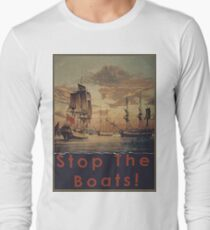 STOP THE BOATS! Long Sleeve T-Shirt