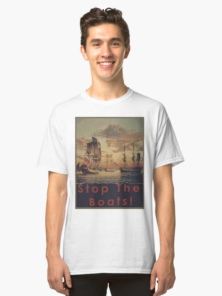STOP THE BOATS! Classic T-Shirt Front