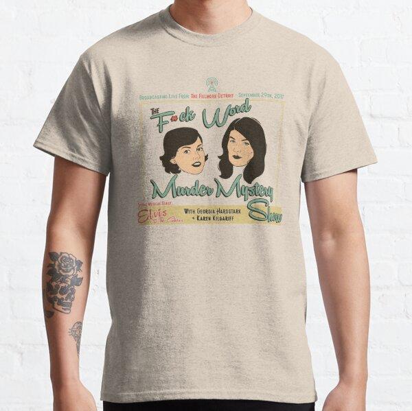 Detroit F*ck-Word Murder Mystery Show Classic T-Shirt