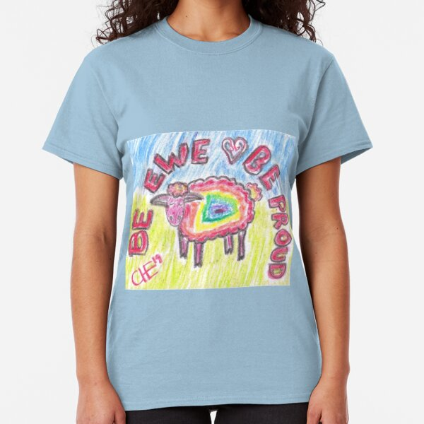 Be Ewe, Be Proud Classic T-Shirt
