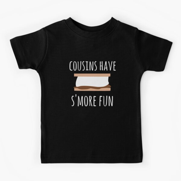 Cousins have S'more fun, cousin camping design Kids T-Shirt