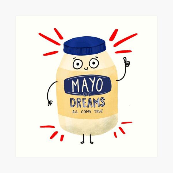 Mayonnaise Jar - Mayo Dreams Come True Art Print