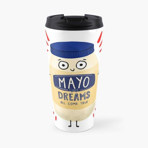 Mayonnaise Jar - Mayo Dreams Come True Travel Mug