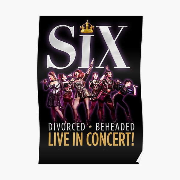Six the Musical bill inspired poster style artwork Poster