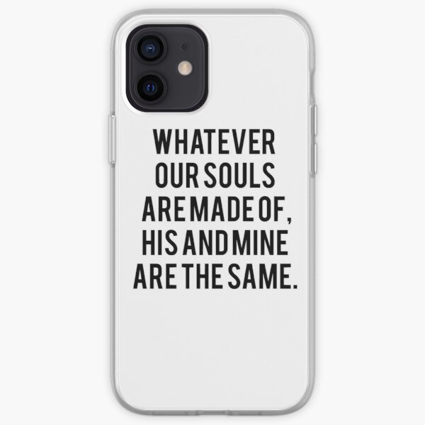 Emily Bronte / APRES - quoi que notre âme soit faite de. Coque souple iPhone