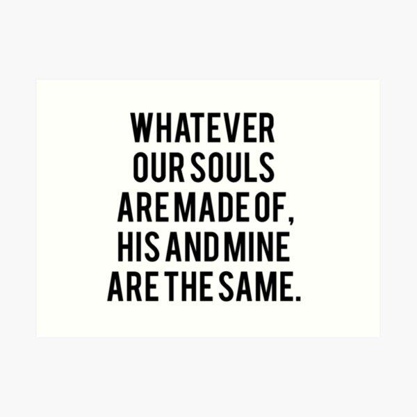 Emily Bronte / AFTER - woraus auch immer unsere Seelen bestehen. Kunstdruck