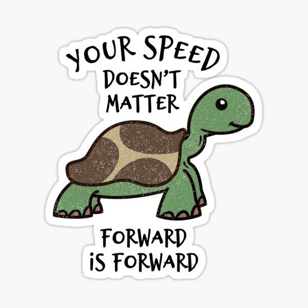 Your Speed Doesn't Matter Forward Is Forward - Cute Tortoise Sticker