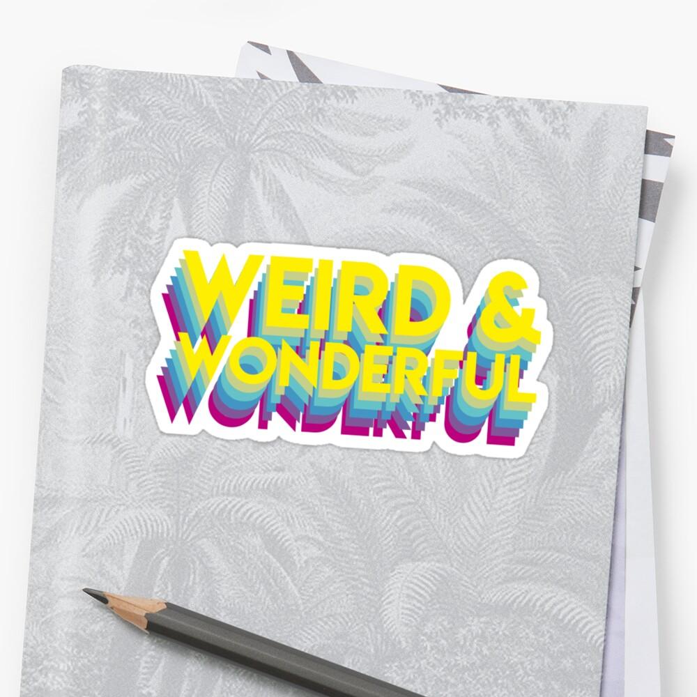 weird and wonderful (dark background) Sticker
