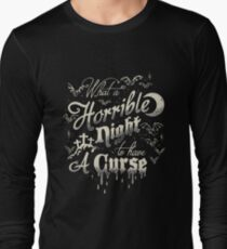 A Horrible Night to Have a Curse Long Sleeve T-Shirt
