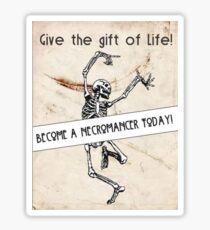 Become a Necromancer Today! Sticker
