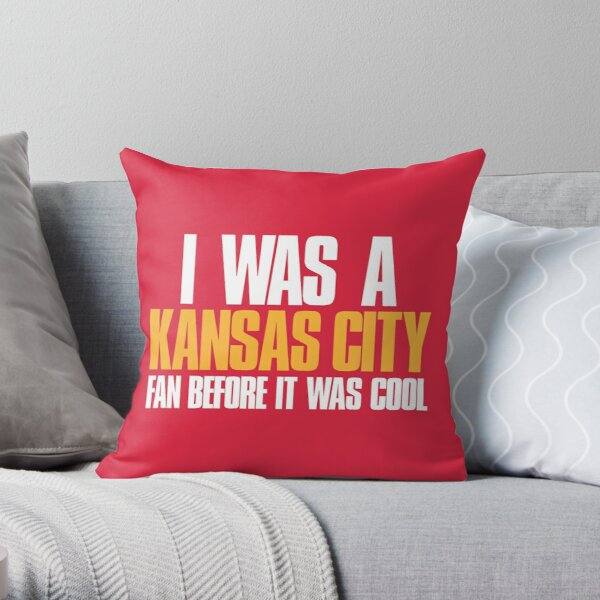 I was a Kansas City Fan before it was cool Throw Pillow