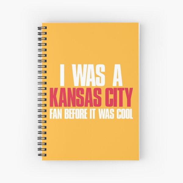 I was a Kansas City Fan before it was cool Sports Fan Spiral Notebook