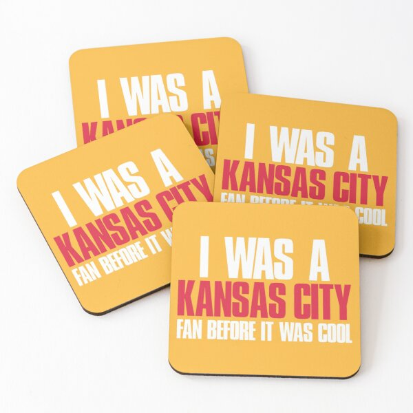 I was a Kansas City Fan before it was cool Sports Fan Coasters (Set of 4)
