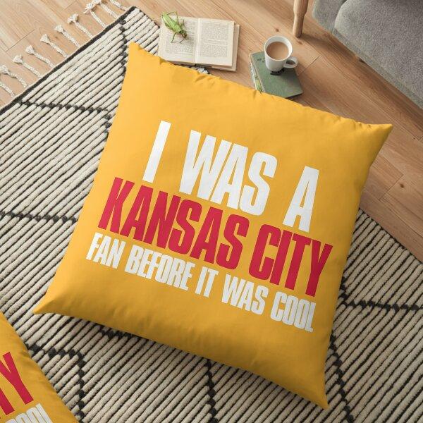 I was a Kansas City Fan before it was cool Sports Fan Floor Pillow