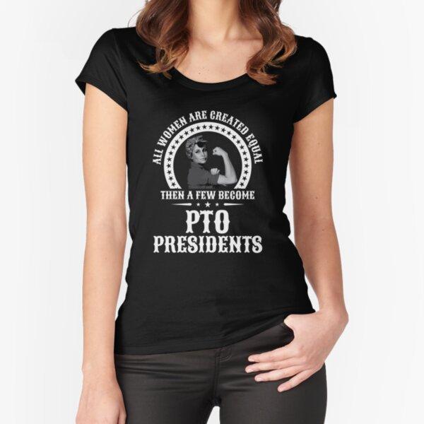 PTO President Mom Parent Teacher Organization PTA Mom Gift Fitted Scoop T-Shirt