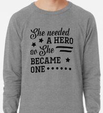 She Became a Hero Lightweight Sweatshirt