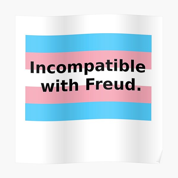 """""""Incompatible with Freud"""" trans flag. Poster"""