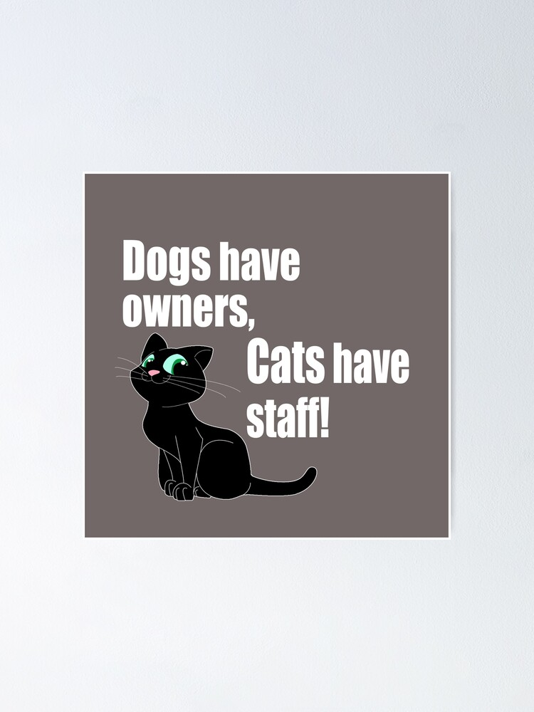 Dogs have Owners...Cats have Staff Tote Bag