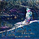 Live laugh love by PandJcreations