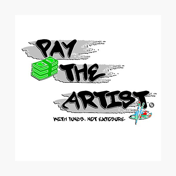 Pay The Artist Photographic Print