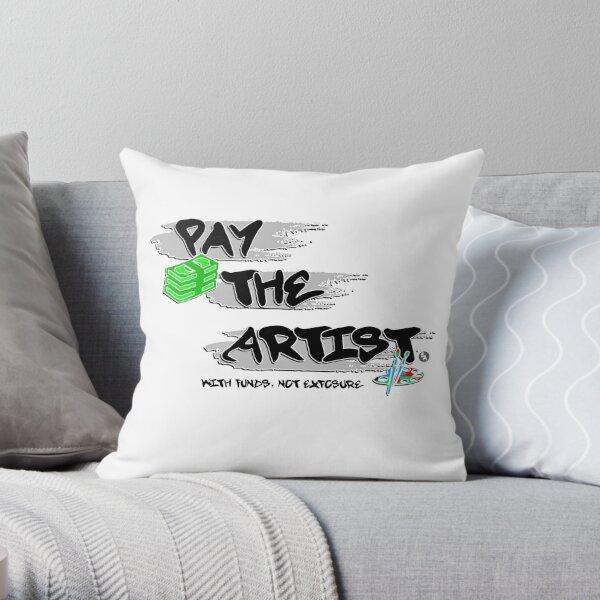 Pay The Artist Throw Pillow