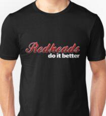 Redheads Do It Better Unisex T-Shirt