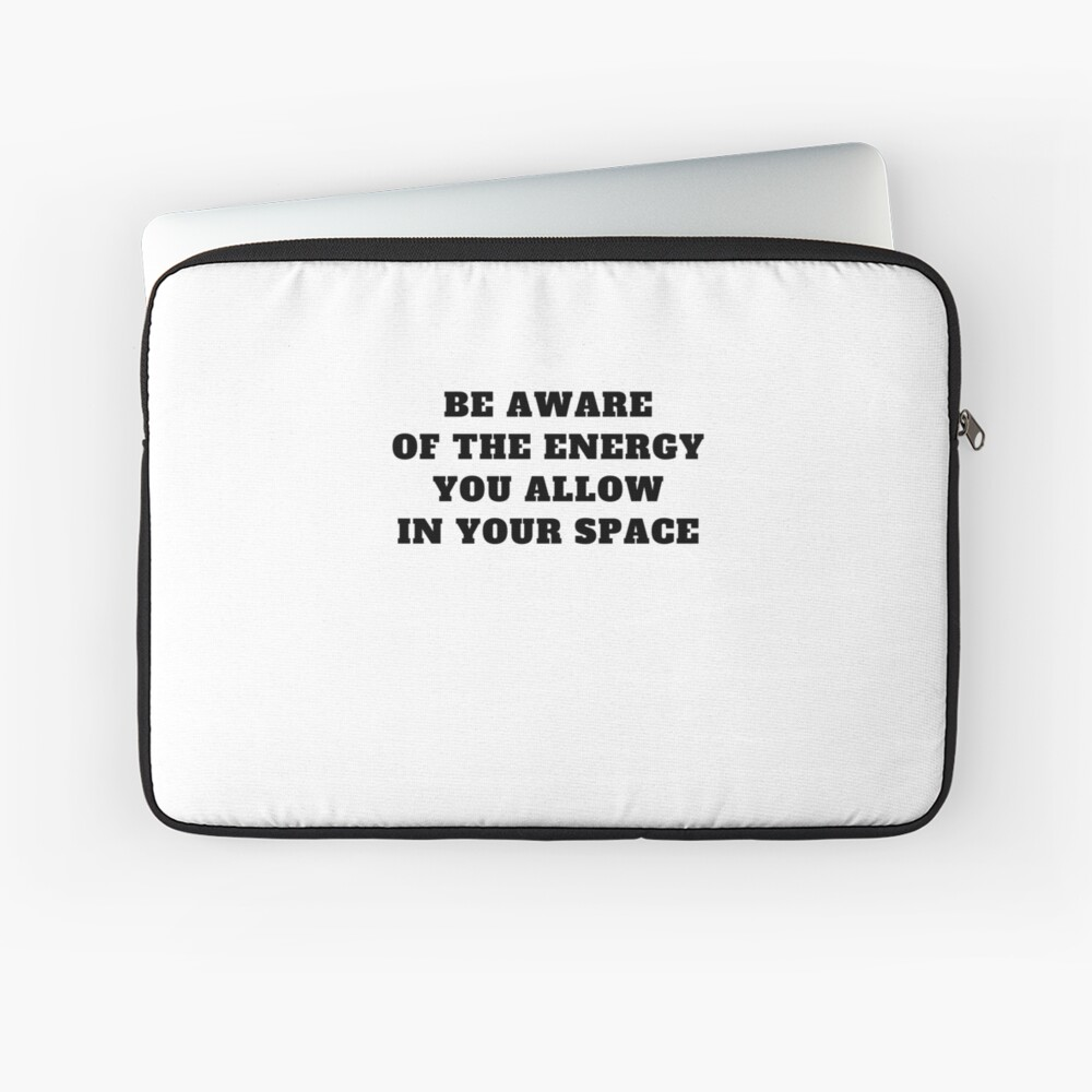 I Love Energy Quotes / Saying Art Design Be The Energy In Your Space Laptoptasche