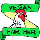 VEGAN FOR THE ANIMALS - Cute Hen with Green Banner by VegShop
