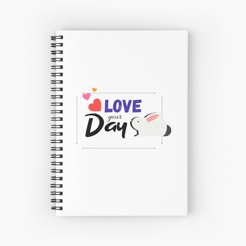 Love your Day!! Spiral Notebook