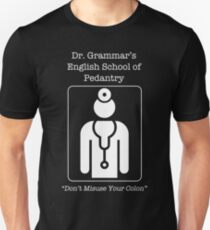 Dr. Grammar's English School of Pedantry -- Don't Misuse Your Colon T-Shirt