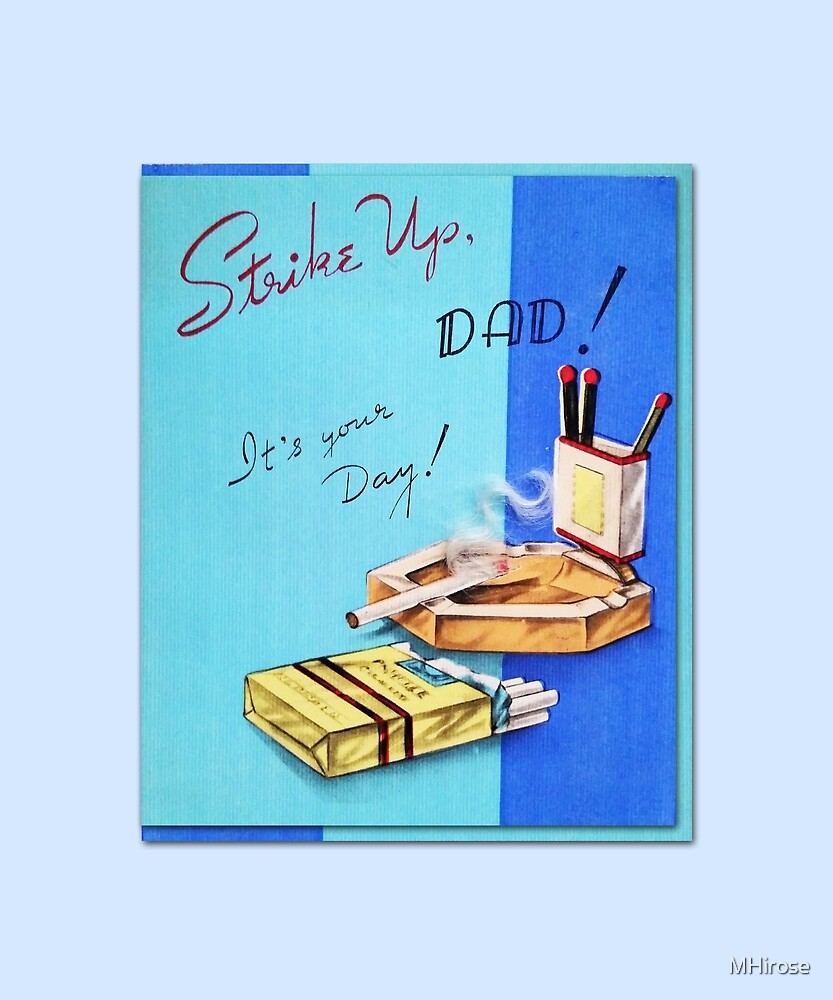 Strike Up Dad! It's Your Day! Retro Vintage Smoking Design For Dad by MHirose
