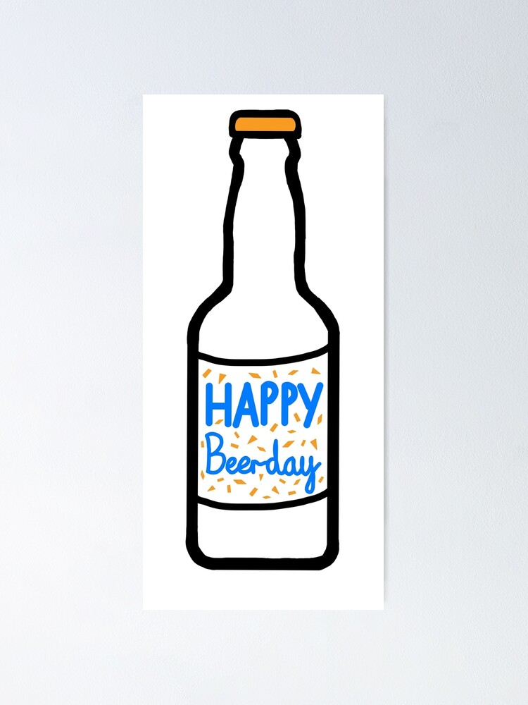 Happy Beerday Poster By Niamh Jennifer Redbubble
